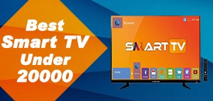 BEST SMART TV UNDER RS 20,000 IN INDIA