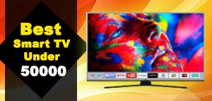 BEST SMART TV UNDER RS 50,000 IN INDIA