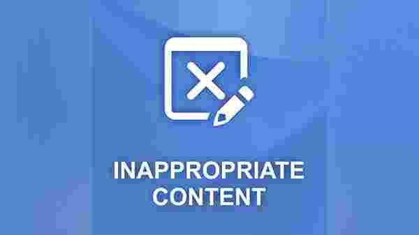 Inappropriate content