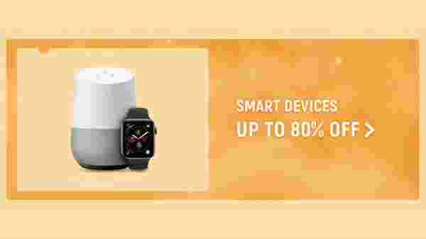 Smart Devices Up To 80% Off