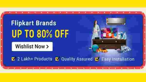 Up To 80% Off On Flipkart Brands