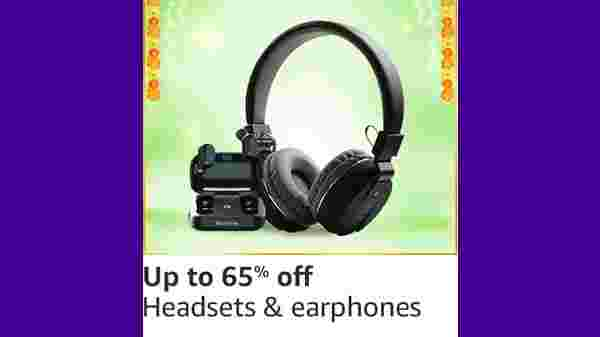 Up to 65% Off On Headsets & Earphones