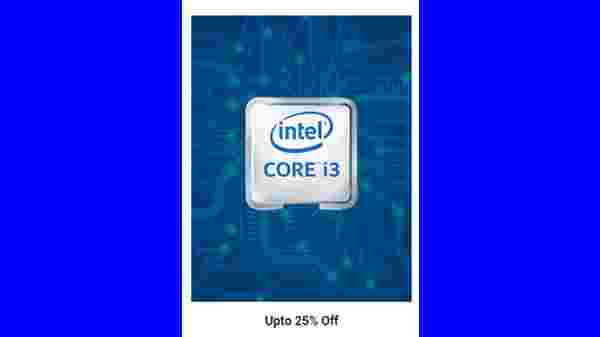 Up to 25% Off On Core i3 Laptops