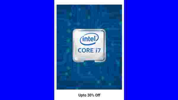 Up to 30% Off On Core i7 Laptops