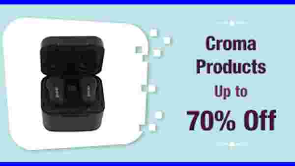 Up To 70% Off On Croma Products
