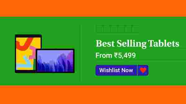 Best Selling Tablets Starts From Rs. 5,499