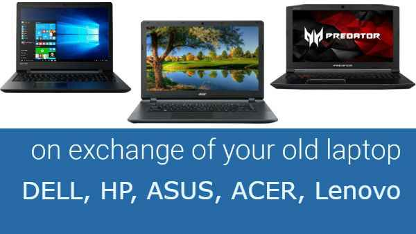 Top best Exchange offer on Laptops: Dell, Lenovo, HP, Asus