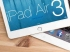 Apple iPad Air 3 To Be A Massive Upgrade! We Definitely Want These 10 Features!